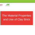 The Material Properties and Use of Clay Brick